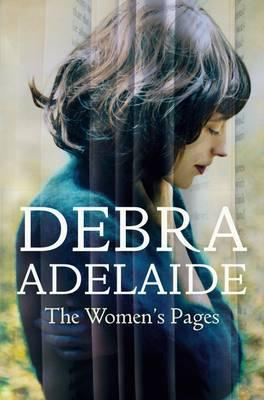 The Women's Pages Debra Adelaide